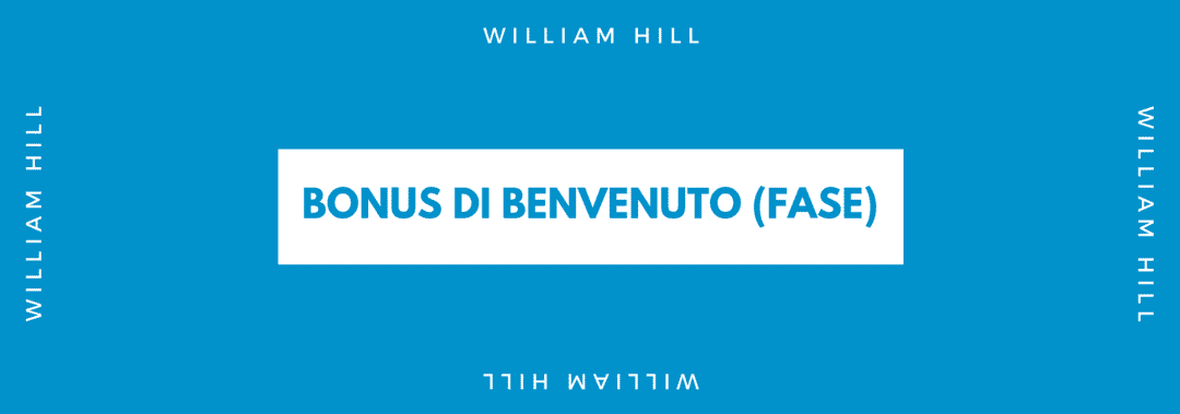 Bonus di Benvenuto William Hill – Fase 2 (MULTIPLA 3)